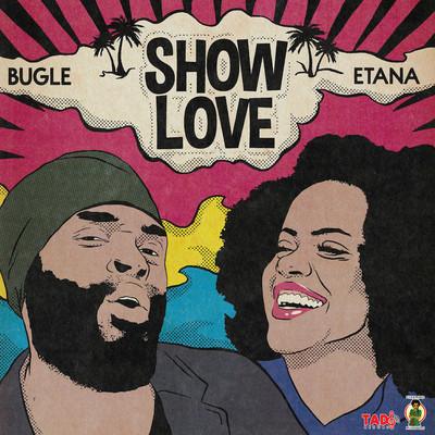 Etana & Bugle - Show Love
