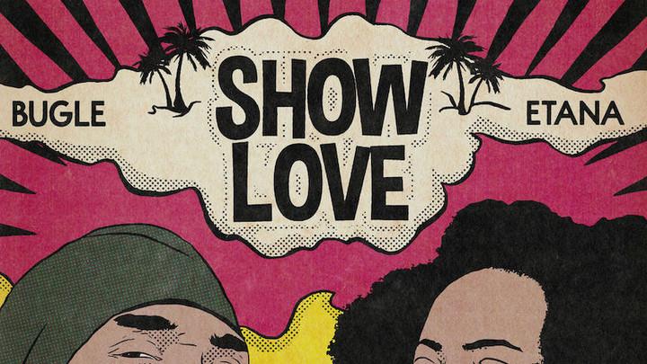 Etana & Bugle - Show Love [2/8/2019]