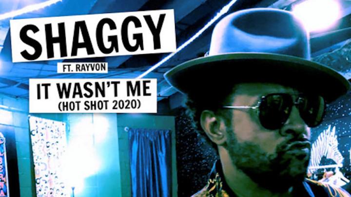 Shaggy feat. Rayvon - It Wasn't Me (Hot Shot 2020) [4/10/2020]