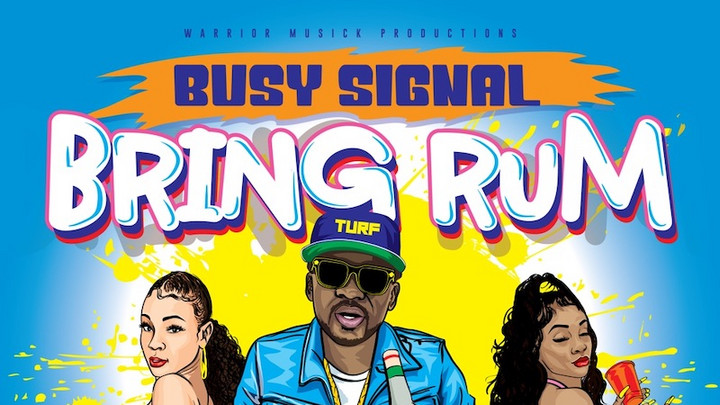 Busy Signal - Bring Rum [2/19/2021]