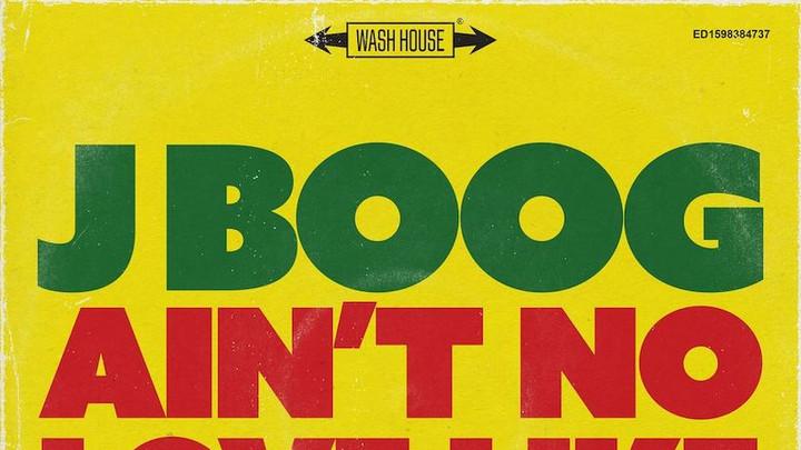 J Boog - Ain't No Love Like [9/18/2020]