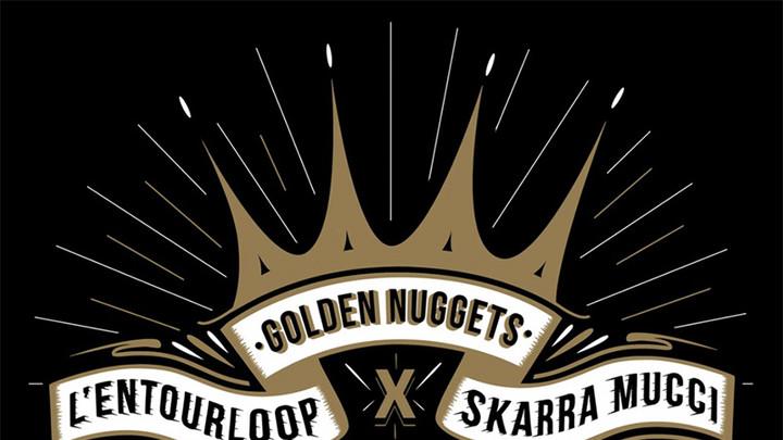 L'Entourloop & Skarra Mucci - Golden Nuggets EP [11/29/2019]