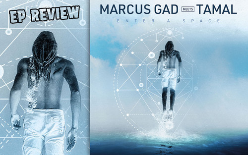 EP Review: Marcus Gad meets Tamal - Enter A Space