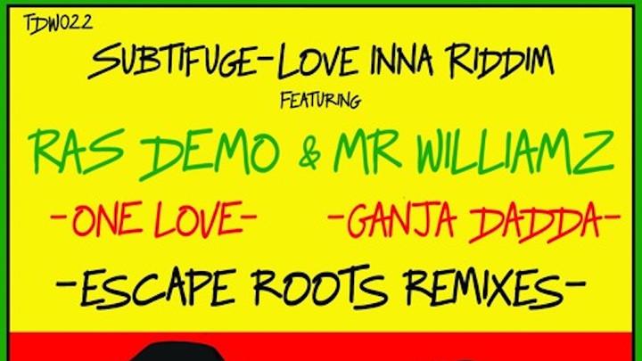 Subtifuge & Mr. Williamz - Ganja Dadda (Escape Roots RMX) [3/2/2018]