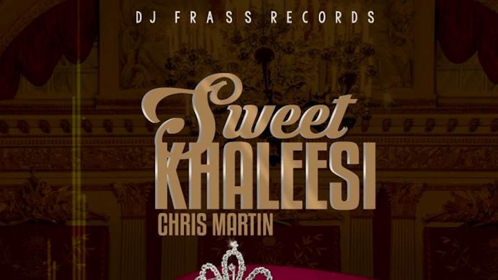 Christopher Martin - Sweet Khalessi [1/23/2019]