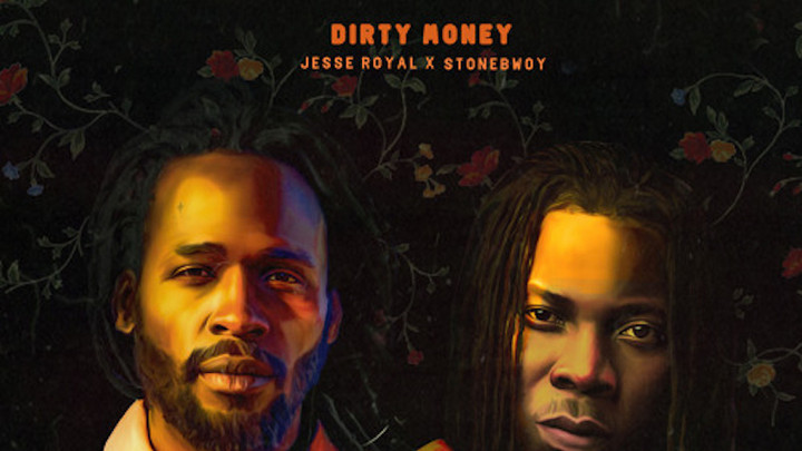 Jesse Royal & Stonebwoy - Dirty Money [5/14/2021]