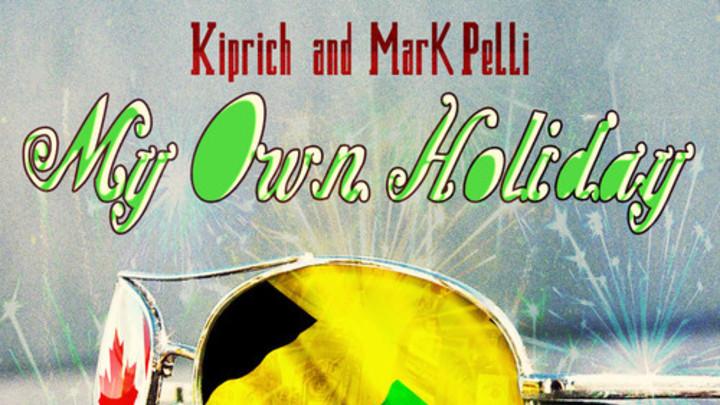 Kip Rich - My Own Holiday feat. Mark Pelli [10/18/2014]