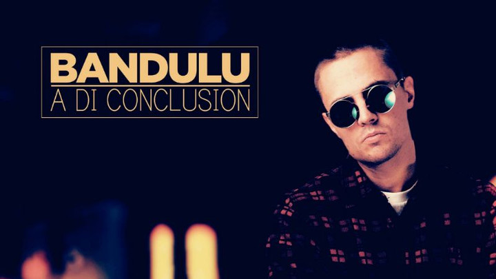 Bandulu - A Di Conclusion EP (Megamix) [2/3/2019]