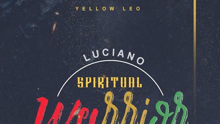 Luciano & Andrew Sergent - Spiritual Warrior [10/4/2019]