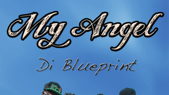Di Blueprint - My Angel [8/3/2013]
