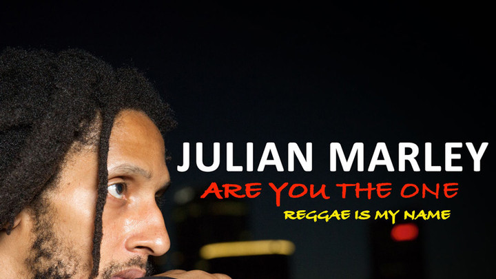 Julian Marley - Are You The One? (Reggae is My Name) [2/14/2017]