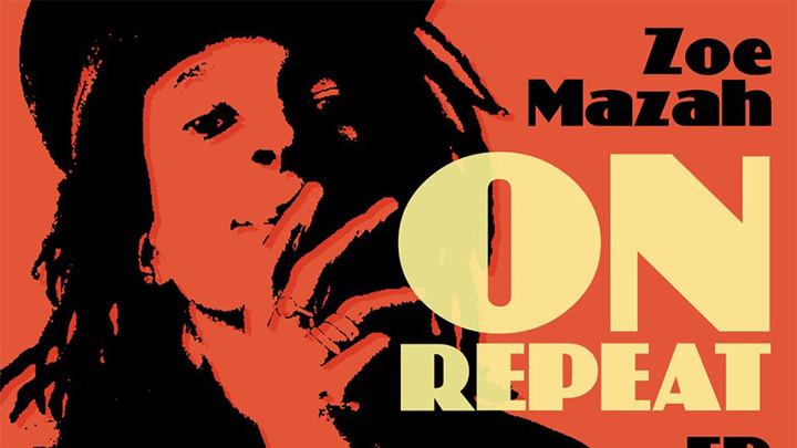 Zoe Mazah - On Repeat EP [3/6/2020]