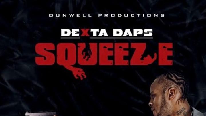 Dexta Daps - Squeeze [2/6/2019]