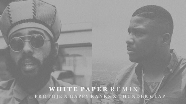 Protoje & Gappy Ranks & Thunder Clap - White Paper (RMX) [5/7/2018]