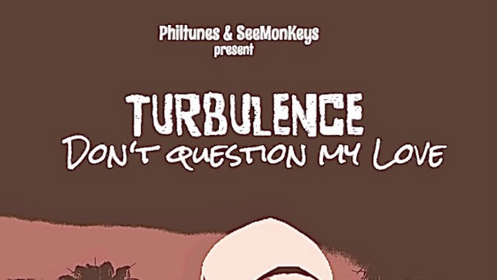 Turbulence - Don't Question My Love [7/2/2020]