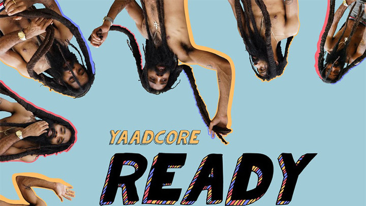 Yaadcore - Ready Now [5/3/2019]