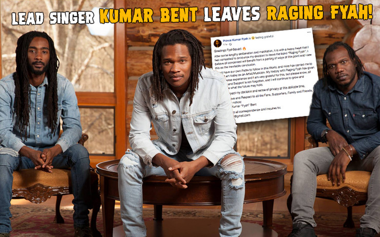 Lead Singer Kumar Bent Leaves Raging Fyah