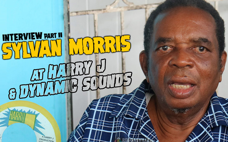 Interview - Sylvan Morris at Harry J and Dynamic Sounds