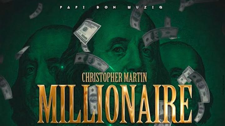 Christopher Martin - Millionaire [9/21/2018]