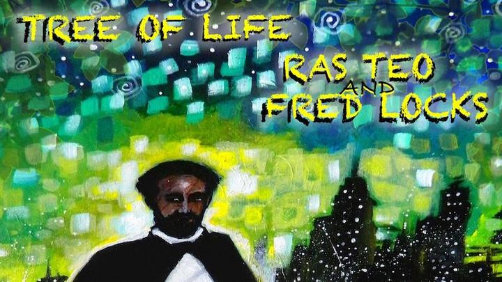 Ras Teo feat. Fred Locks - Tree Of Life [8/24/2020]