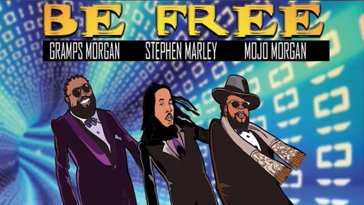 Mojo Morgan & Stephen Marley & Gramps Morgan - Be Free (J Vibe Remix) [12/13/2018]