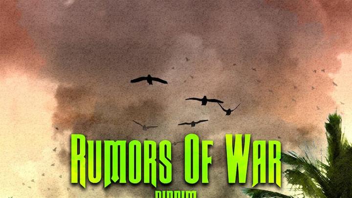 Rumors Of War Riddim (Megamix) [2/3/2018]