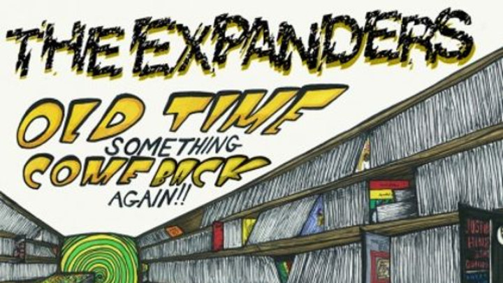 The Expanders - Old Time Something Come Back Again (Album) [12/25/2012]