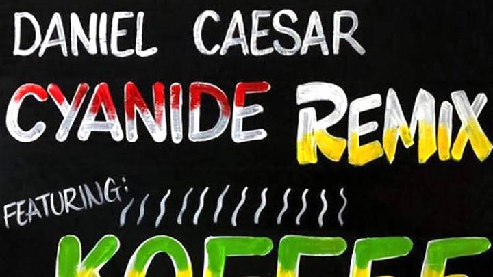 Daniel Caesar feat. Koffee - Cyanide (Remix) [9/30/2019]