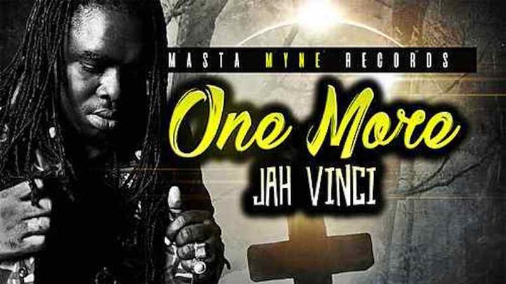 Jah Vinci - One More [7/12/2018]