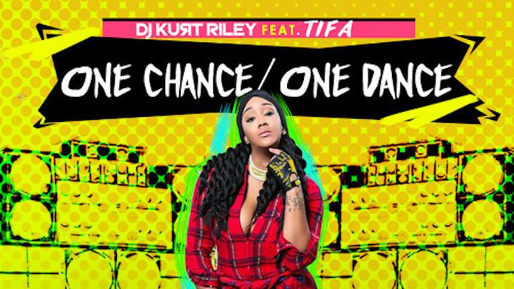DJ Kurt Riley feat. Tifa - One Chance, One Dance [2/23/2018]