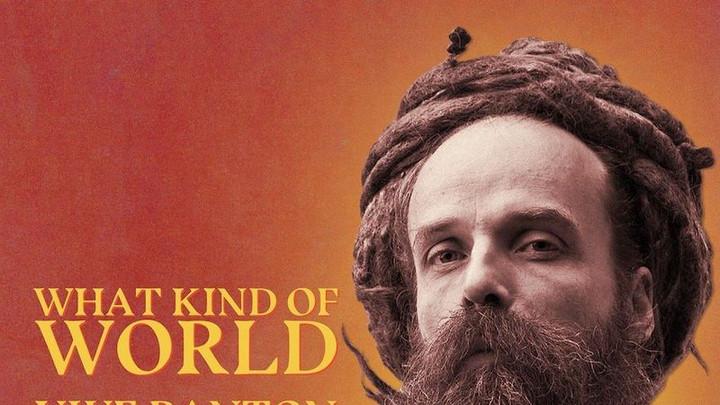 Uwe Banton - What Kind of World [2/26/2021]