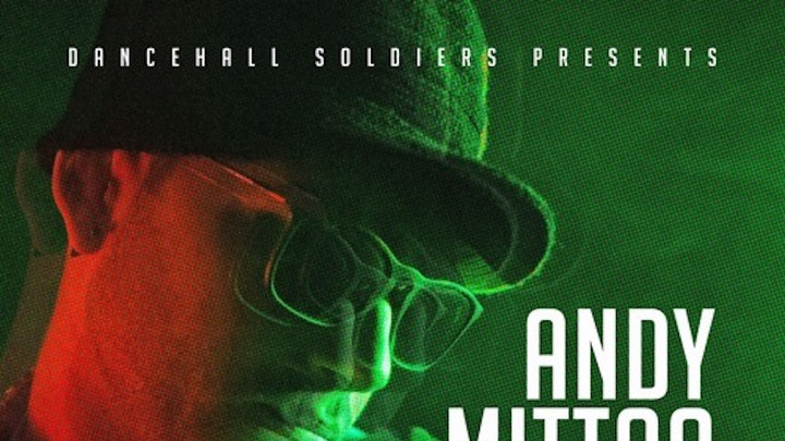 Dancehall Soldiers - Andy Mittoo Mixtape [10/6/2017]