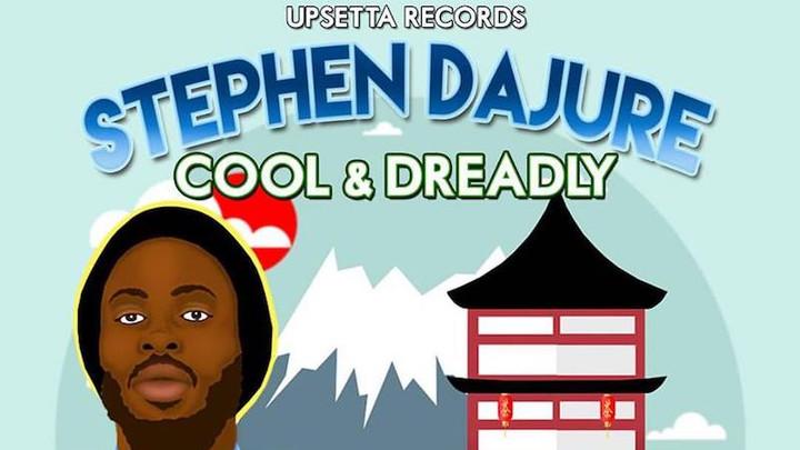 Stephen Dajure - Cool & Dreadly [10/21/2017]