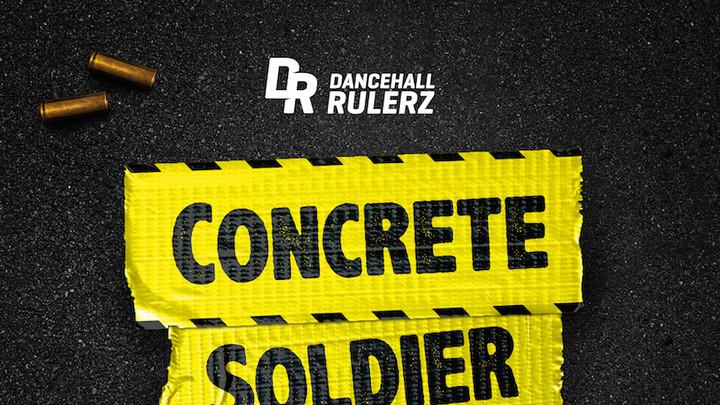 Concrete Soldier Riddim (Megamix) [4/11/2017]