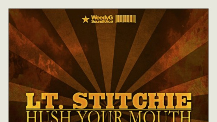 Stitchie - Hush Your Mouth [5/20/2014]