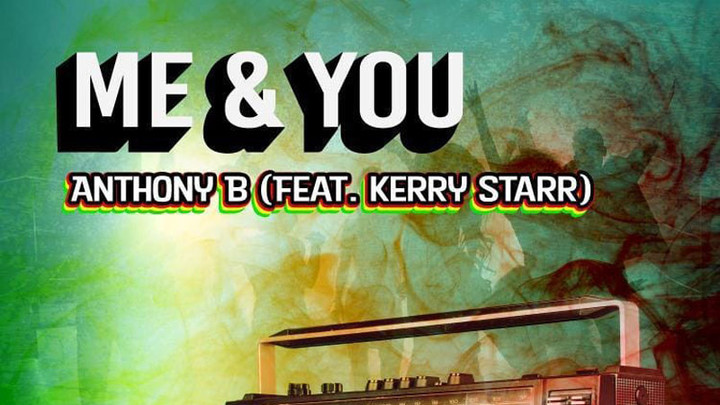 Anthony B feat. Kerry Starr - Me & You [11/1/2019]