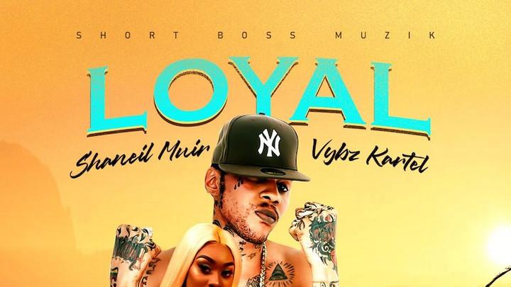 Shaneil Muir & Vybz Kartel - Loyal [9/4/2020]