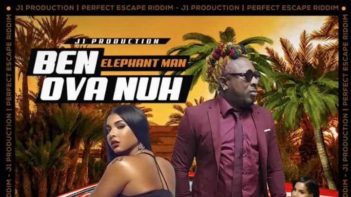 Elephant Man - Ben Ova Nuh [10/24/2019]