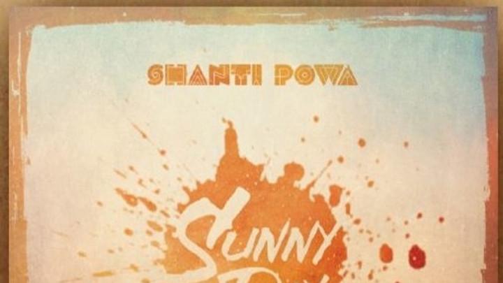 Shanti Powa - Sunny Day [10/26/2016]