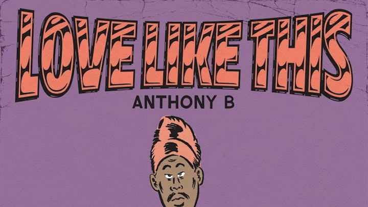 Anthony B - Love Like This [5/28/2021]