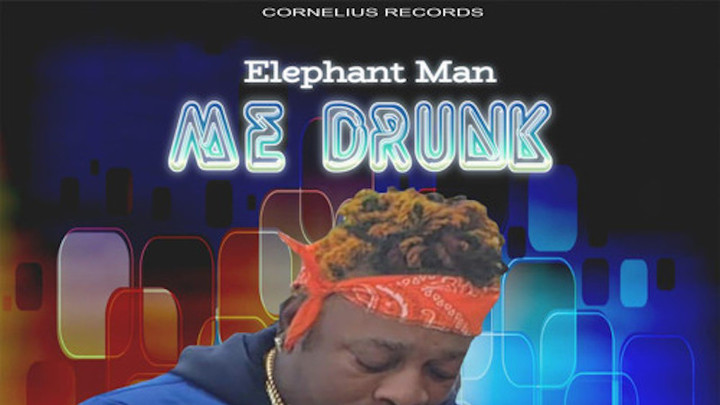 Elephant Man - Me Drunk (Jesus Take The Wheel) [4/26/2019]