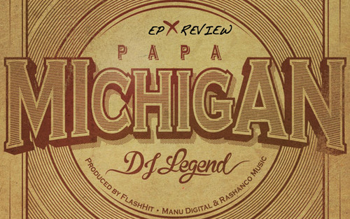 EP Review: Papa Michigan - DJ Legend