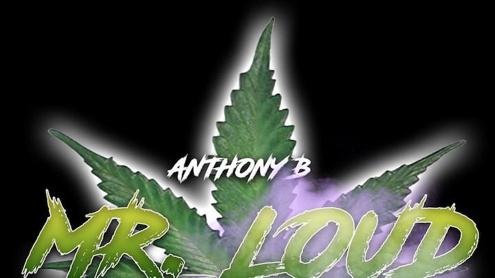 Anthony B - Mr. Loud [5/7/2021]
