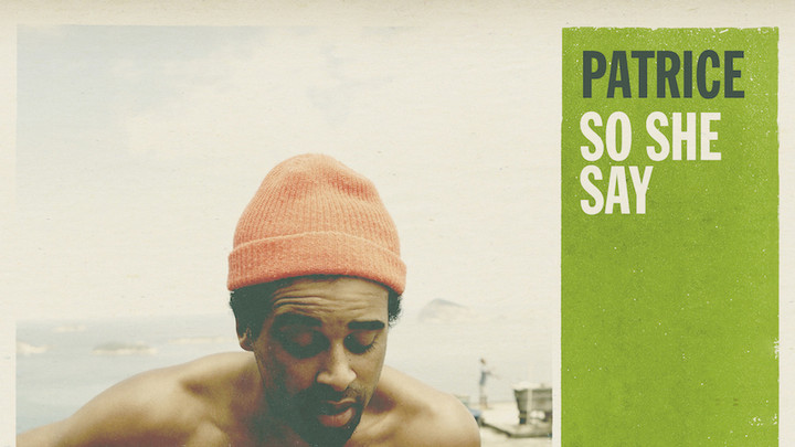 Patrice - So She Say [6/2/2016]