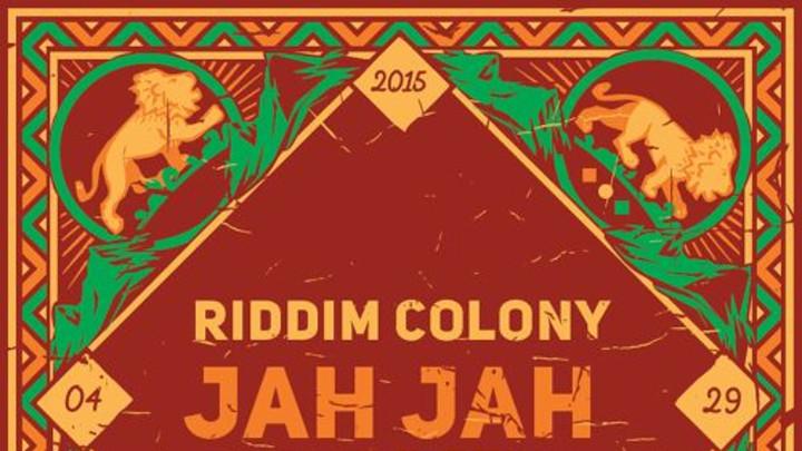 Riddim Colony - Jah Jah Love [3/29/2015]