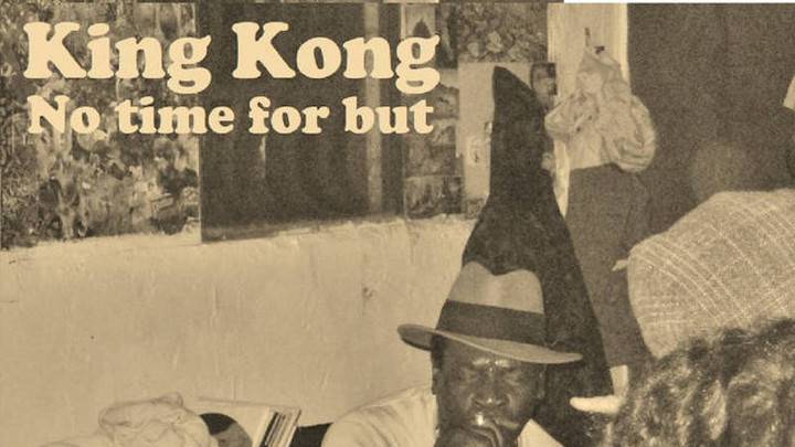 King Kong - No Time For But [4/14/2018]