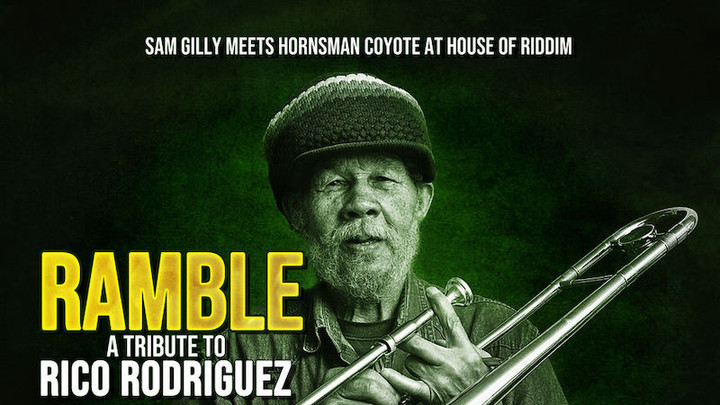 Sam Gilly Meets Hornsman Coyote - Ramble (A Tribute to Rico Rodriguez) [1/31/2019]