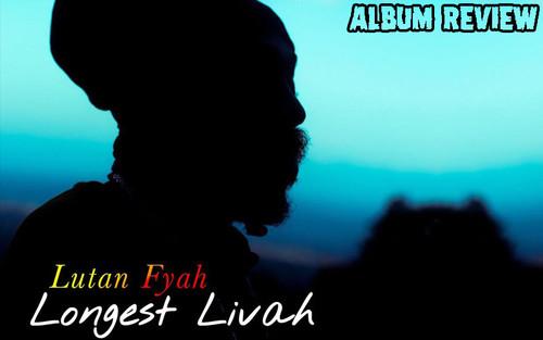 Album Review: Lutan Fyah - Longest Livah