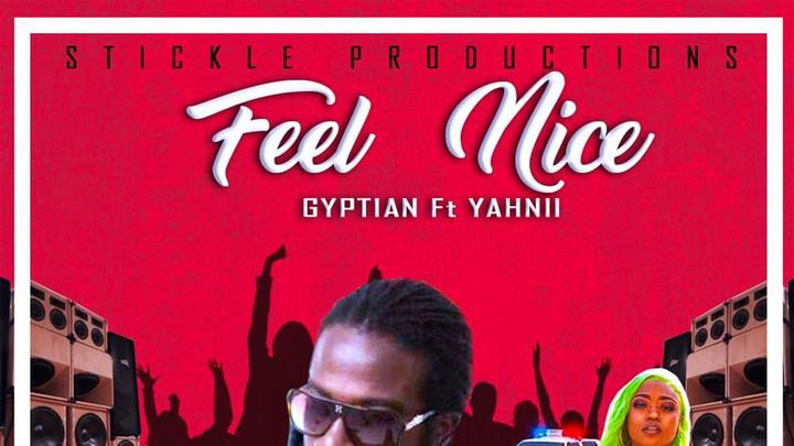 Gyptian feat. Yahnii - Feel Nice [9/23/2019]