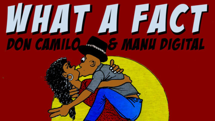 ManuDigital & Don Camilo - What A Fact [4/11/2015]